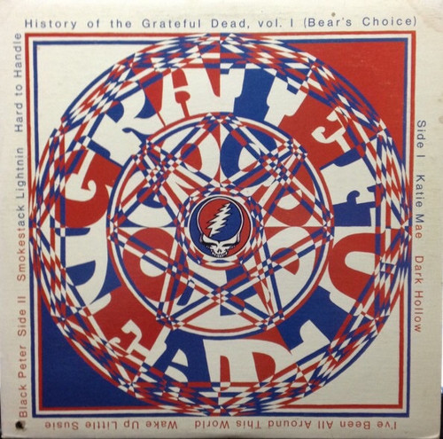 The Grateful Dead - History Of The Grateful Dead, Vol. 1 (Bear's Choice)