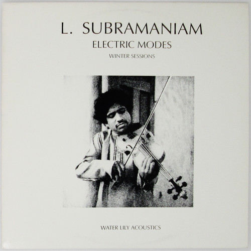 L. Subramaniam – Electric Modes - Winter Sessions Volume I