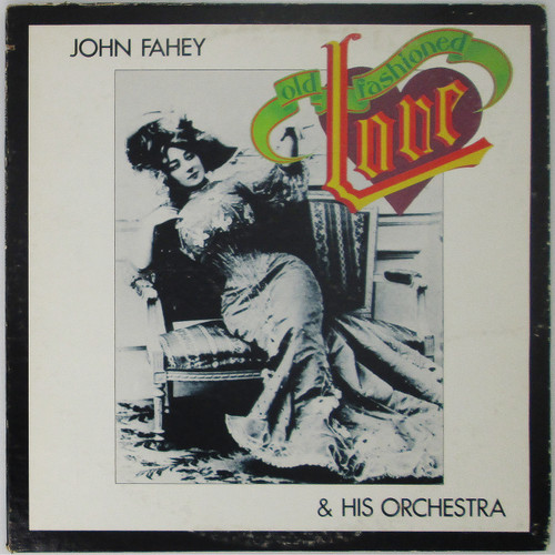 John Fahey & His Orchestra – Old Fashioned Love