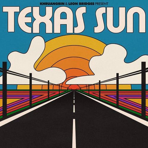 Khruangbin / Leon Bridges - Texas Sun