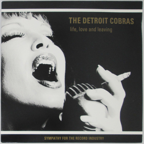 The Detroit Cobras ‎– Life, Love And Leaving (1st US)