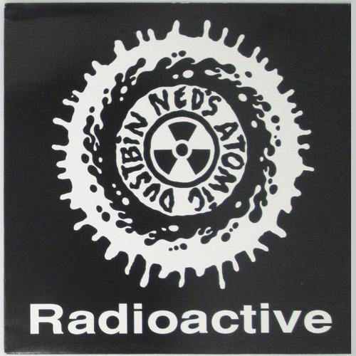 Ned's Atomic Dustbin – Radioactive