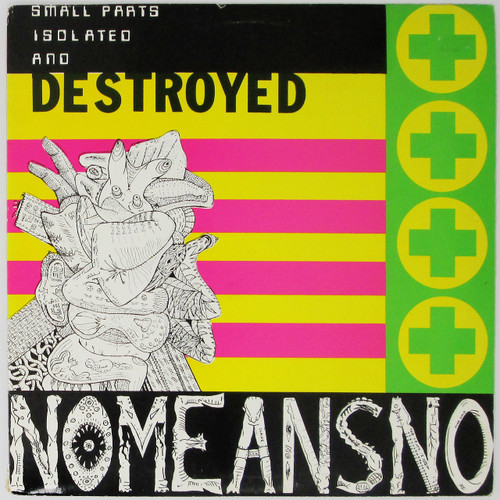 Nomeansno – Small Parts Isolated And Destroyed