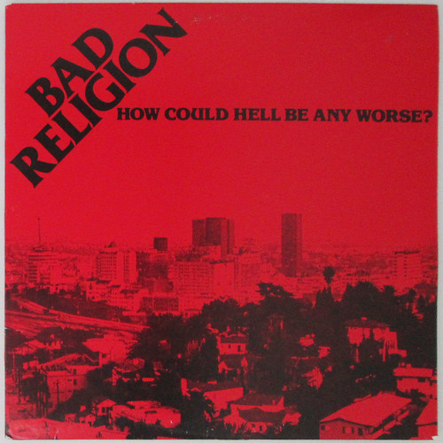 Bad Religion ‎– How Could Hell Be Any Worse? (reissue)