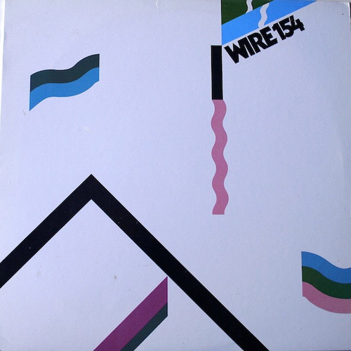 Wire - 154 (1st Canadian pressing)