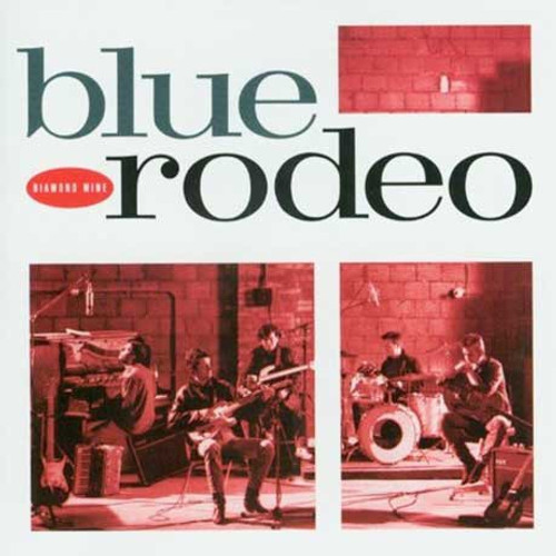 Blue Rodeo - Diamond Mine (RSD 25th Anniversary Special Edition)