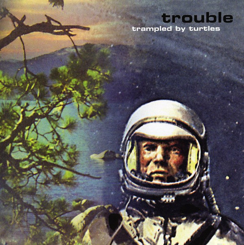Trampled By Turtles - Trouble (sealed white vinyl)