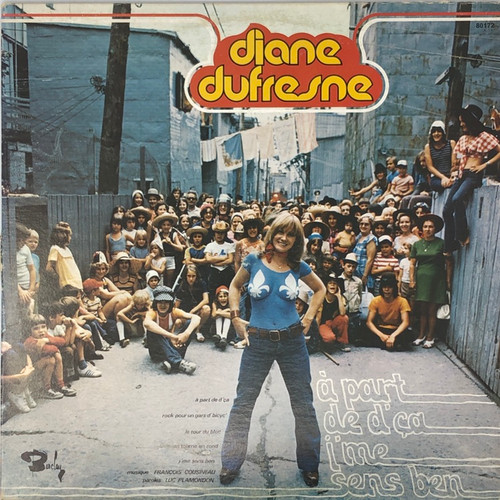 Diane Dufresne - À part de d'ça j'me sens bien (Complet)