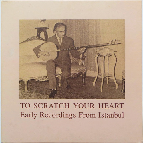 Various - To Scratch Your Heart: Early Recordings From Istanbul ( VG+ 4 LP Box)