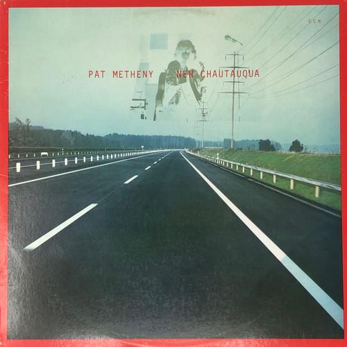 Pat Metheny - New Chautauqua (US Pressing)