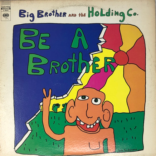 Big Brother & The Holding Company - Be A Brother (1st Canadian Columbia 2-Eye)