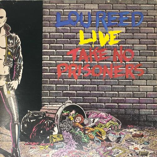 """Lou Reed - """"Live"""" Take No Prisoners"""