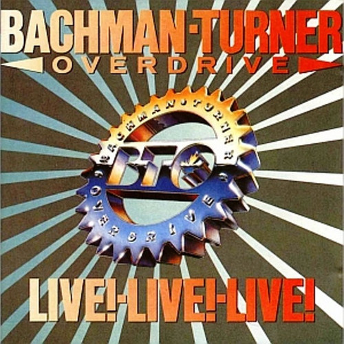 Bachman-Turner Overdrive - Live! Live! Live! ( NM in shrink with hype sticker)