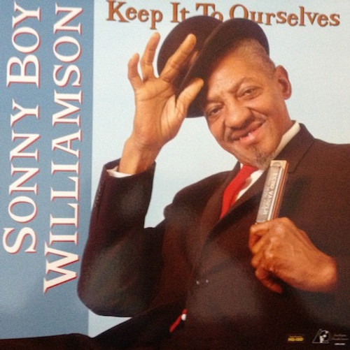 Sonny Boy Williamson - Keep It To Ourselves ( Analogue Productions)