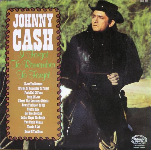 Johnny Cash - I Forgot To Remember To Forget