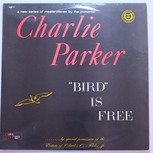 "Charlie Parker - ""Bird"" Is Free ( VG+ UK mono)"