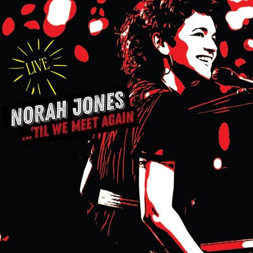 Norah Jones - 'Til We Meet Again (Live 2LP)