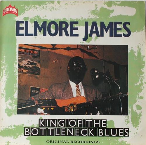 Elmore James - King Of The Bottleneck Blues