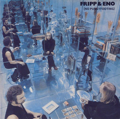 Fripp & Eno - (No Pussyfooting) ( VG+ US pressing)