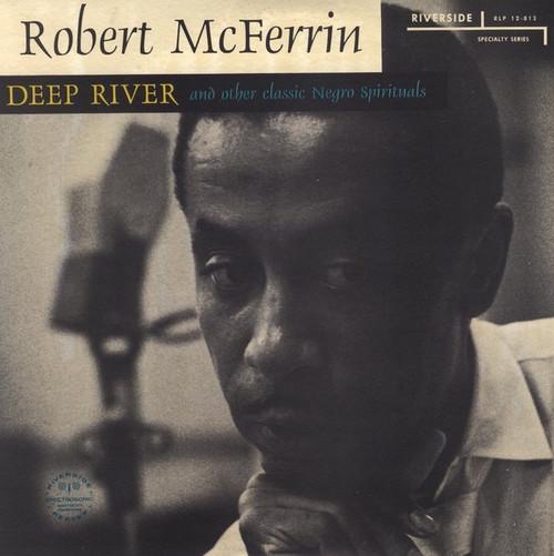 Robert McFerrin - Deep River and other Classic Negro Spirituals ( Bobby McFerrin's Dad!)