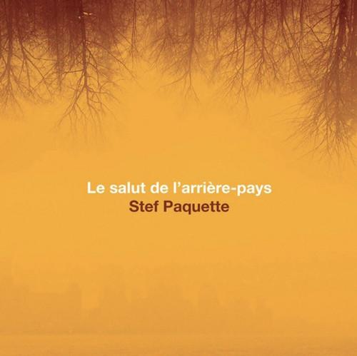Stef Paquette - Le salut de l'arrière-pays (Édition limitée 118/200