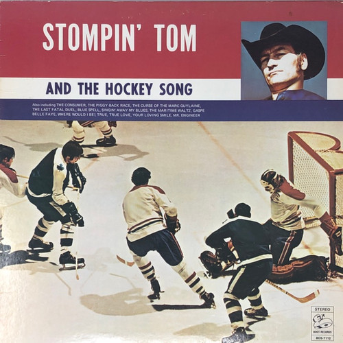Stompin' Tom Connors - Stompin' Tom And The Hockey Song (Early Reissue)