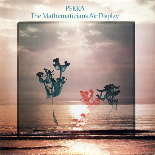 Pekka Pohjola - The Mathematician's Air Display ( NM/VG+)