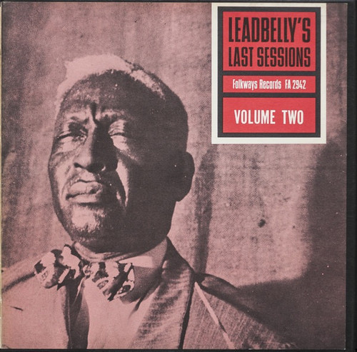 Leadbelly - Leadbelly's Last Sessions Volume Two