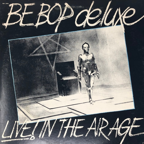 Be Bop Deluxe - Live! In The Air  Age (US Press)