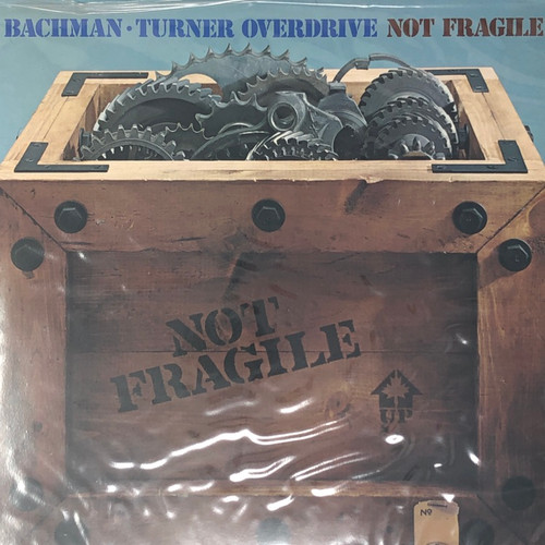 Bachman-Turner Overdrive (BTO) - Not Fragile (UK Gatefold Press)