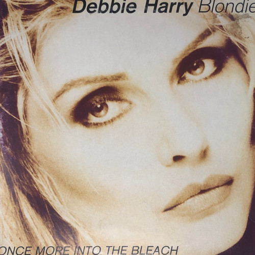 Blondie / Debbie Harry - Once More Into The Bleach (1988 UK Press)