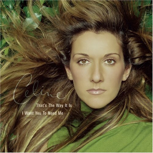 """Céline Dion - That's The Way It Is / I Want You To Need Me (12"""" Single)"""