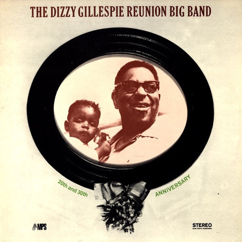 The Dizzy Gillespie Reunion Big Band - 20th And 30th Anniversary