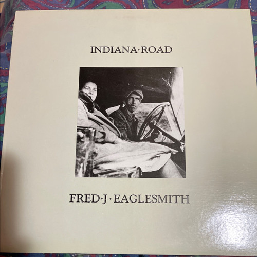 Fred J Eaglesmith - Indiana Road (Only Pressing)