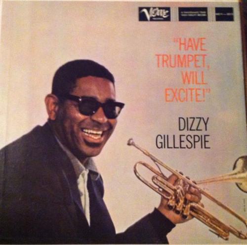 Dizzy Gillespie - Have Trumpet, Will Excite! (1959 mono is VG/VG+)