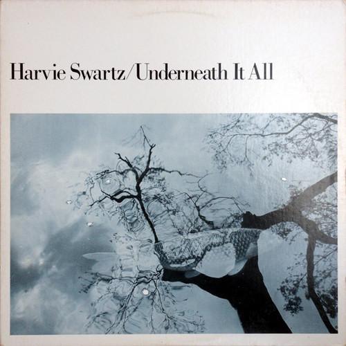Harvie Swartz - Underneath It All