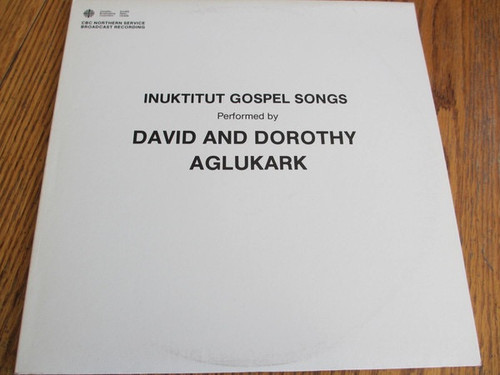 David And Dorothy Aglukark - Inuktitut Gospel Songs