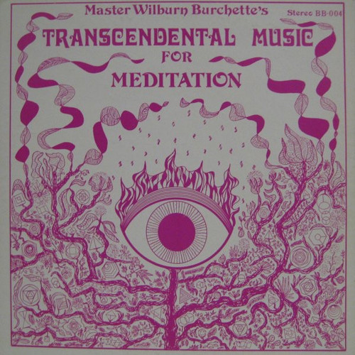 Master Wilburn Burchette - Transcendental Music For Meditation