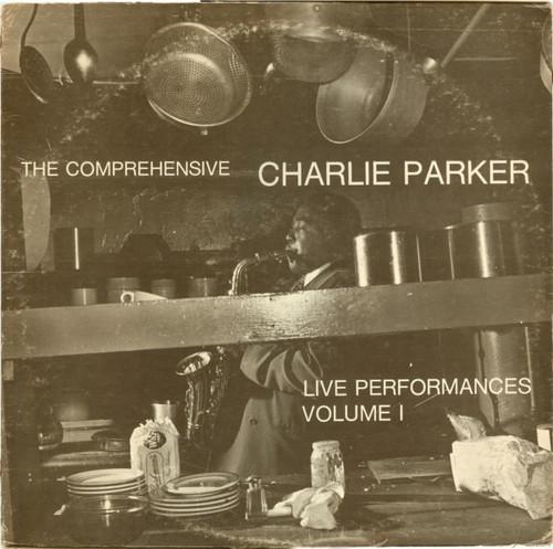 Charlie Parker - The Comprehensive Charlie Parker: Live Performances Volume I (1972 ESP release)