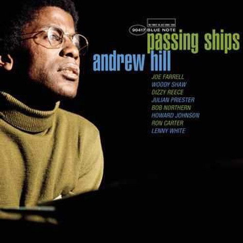 Andrew Hill - Passing Ships (Blue Note Tone Poet Series)