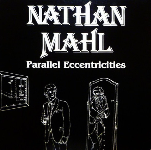 Nathan Mahl - Parallel Eccentricities