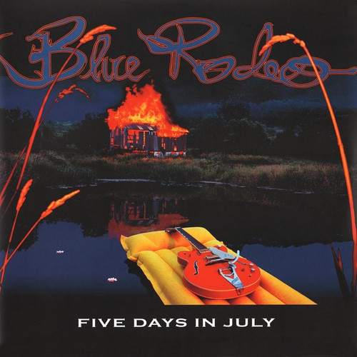 Blue Rodeo - Five Days In July (2015 - NM)