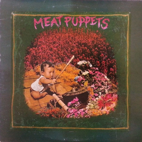 Meat Puppets - Meat Puppets (Original 1982 USA on SST)