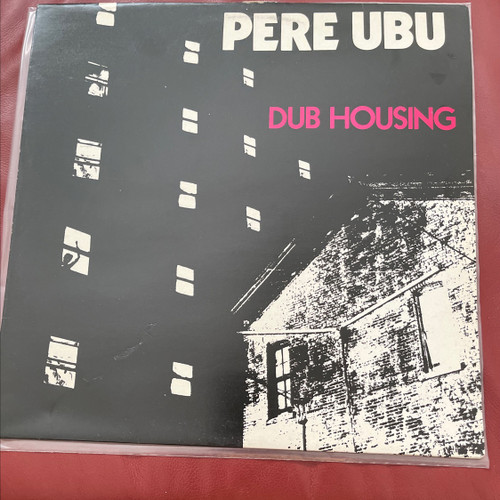 Pere Ubu - Dub Housing 1st UK