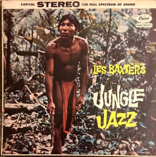 Les Baxter & His Orchestra - Les Baxter's Jungle Jazz