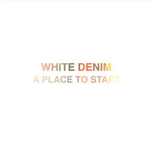 """White Denim - A Place To Start (Limited Edition RSD 2014 7"""" Single on White Vinyl)"""