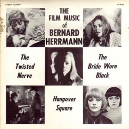 """Bernard Herrmann - The Film Music Of Bernard Herrmann: """"The Twisted Nerve"""", """"The Bride Wore Black"""", """"Hangover Square"""""""
