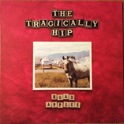 The Tragically Hip - Road Apples (2016 German import)