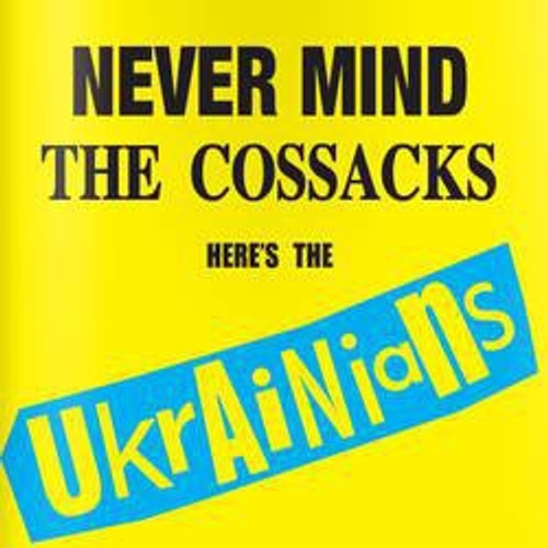 The Ukrainians - Never Mind The Cossacks Here's The Ukrainians