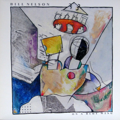 Bill Nelson - On A Blue Wing